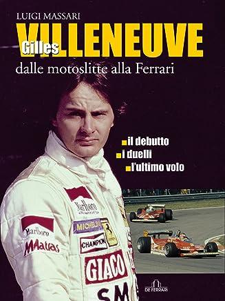 Gilles Villeneuve: Dalle motoslitte alla Ferrari