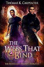 The Webs That Bind: A Hundred Halls Novel (The Reluctant Assassin Book 5)
