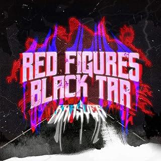 Red Figures Black Tar [Explicit]