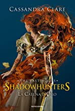 Permalink to La catena d'oro. Shadowhunters. The last hours. Ediz. speciale PDF
