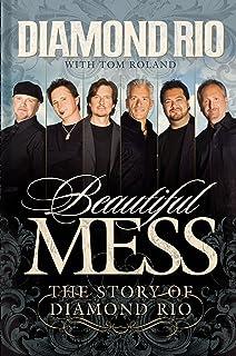 Beautiful Mess: The Story of Diamond Rio (Nelsonfree)