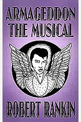 Armageddon: The Musical (Armageddon Trilogy Book 1) Kindle Edition
