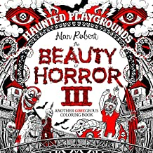 The Beauty of Horror 3: Haunted Playgrounds Coloring Book Book PDF