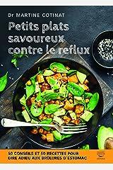 Petits plats savoureux contre le reflux (Recettes santé) Format Kindle