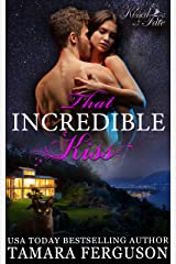 THAT INCREDIBLE KISS (Kissed By Fate Book 3) Kindle Edition