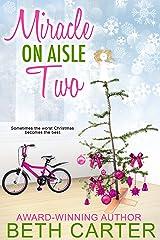 Miracle On Aisle Two: A Christmas Novella Kindle Edition