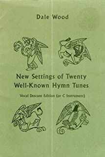 New Settings of Twenty Well-Known Hymn Tunes Vocal Descant Edition (or C Instrument)