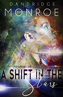 A Shift In The Stars: Power Within The Stars Book One