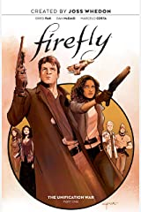 Firefly: The Unification War - Part One Kindle Edition
