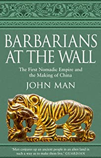 Barbarians at the Wall: The First Nomadic Empire and the Making of China