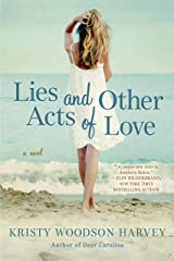 Lies and Other Acts of Love Kindle Edition