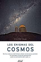 Los enigmas del cosmos: De los océanos del Sistema Solar al Universo perdido: los grandes misterios pendientes de la astronomía del siglo XXI (Spanish Edition)