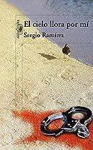 El cielo llora por mí / The Heavens Weep for Me (Spanish Edition)