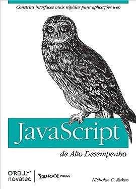 JavaScript de Alto Desempenho: Construa interfaces mais rápidas para aplicações web (Portuguese Edition)