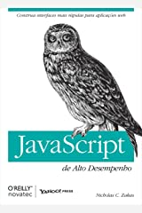 JavaScript de Alto Desempenho: Construa interfaces mais rápidas para aplicações web (Portuguese Edition) Kindle Edition