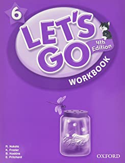 Let's Go 6 Workbook: Language Level: Beginning to High Intermediate.  Interest Level: Grades K-6.  Approx. Reading Level: K-4 (Let's Go (Oxford))