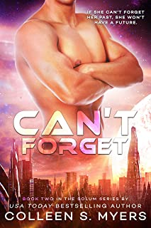 Can't Forget: If she can't forget her past, she won't have a future. (Solum Series Book 2)