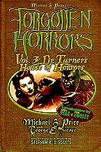 Forgotten Horrors Vol. 3: Dr. Turner's House of Horrors