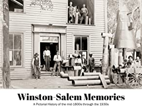Winston-Salem Memories: A Pictorial History of the mid-1800s through the 1930s