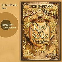 King of Scars - Thron aus Asche und Gold: Die King-of-Scars-Dilogie 1
