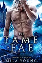 To Tame A Fae: Fantasy Romance (Winter's Thorn Book 3) (English Edition)