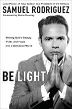 Be Light: Shining God's Beauty, Truth, and Hope into a Darkened World