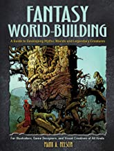 Fantasy World-Building: A Guide to Developing Mythic Worlds and Legendary Creatures (Dover Art Instruction) PDF