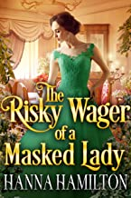 The Risky Wager of a Masked Lady: A Historical Regency Romance Novel (English Edition)