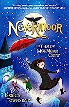 Nevermoor: The Trials of Morrigan Crow Book 1