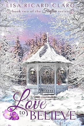 Love to Believe: Fireflies ~ Book 2