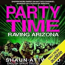 Party Time: Raving Arizona: English Shaun Trilogy, Book 1