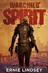 Warchild: Spirit | A Post-Apocalyptic Adventure (The Warchild Series Book 3) Kindle Edition