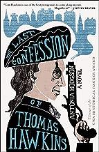 The Last Confession of Thomas Hawkins: A Novel