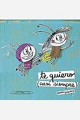 Te quiero (casi siempre) (Spanish Edition) Kindle Edition