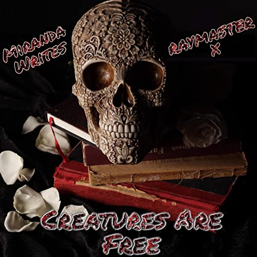 Creatures Are Free (feat. Raymaster X)