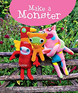 Make a Monster: 15 Easy-to-Make Fleecie Toys You'll Love to Sew (IMM Lifestyle) Fun Projects with Step-by-Step Instructions and Full-Size Patterns with Seam Allowance to Use Up Your Fleece Scraps