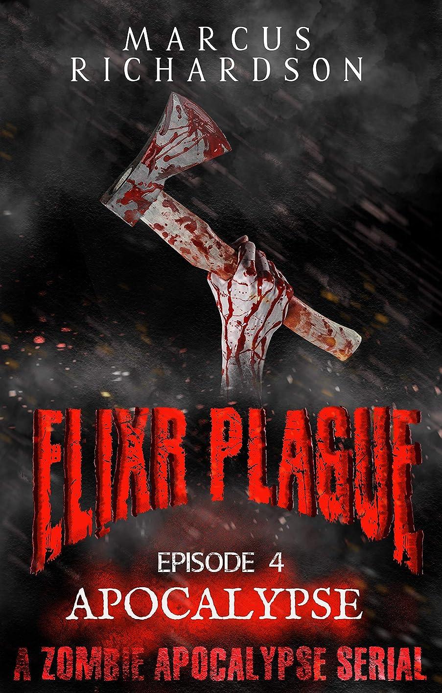 ふけるしゃがむフロンティアElixr Plague: Episode 4: Apocalypse: A Zombie Apocalypse Serial (English Edition)