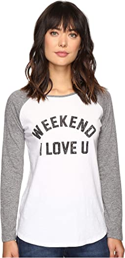 Weekend Love U Long Sleeve Raglan