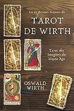 Les 22 Arcanes Majeurs du Tarot de WIRTH: Tarot des Imagiers du Moyen Age (French Edition)