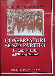 Conservatori senza partito. Un tentativo fallito nell'Italia giolittiana