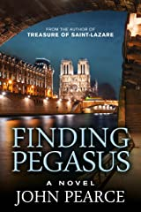 Finding Pegasus: An action-packed crime thriller. : A renegade Silicon Valley billionaire is the dark money behind a cadre of brownshirts threatening Paris (Eddie Grant Book 3) Kindle Edition