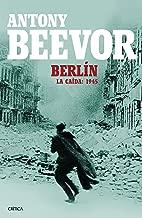 Berlín: La caída: 1945 (Spanish Edition)