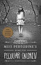Miss Peregrine's Home for Peculiar Children (Miss Peregrine's Peculiar Children Book 1)