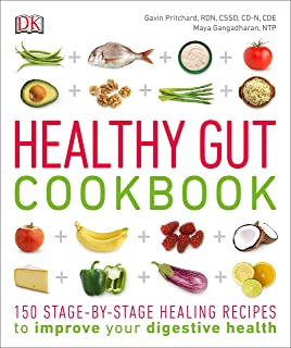 Healthy Gut Cookbook: 150 Stage-By-Stage Healing Recipes to improve your digestive health