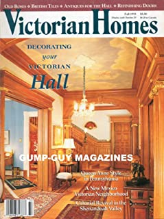 VICTORIAN HOMES Fall 2003 Magazine DECORATING YOUR VICTORIAN HALL Colonial Revival In The Shenandoah Valley QUEEN ANNE STYLE IN PENNSYLVANIA A New Mexico Victorian Neighborhood