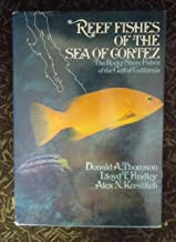 Reef Fishes of the Sea of Cortez: Rocky Shore Fishes of the Gulf of California by Thomson, Donald, etc. (1979) Hardcover