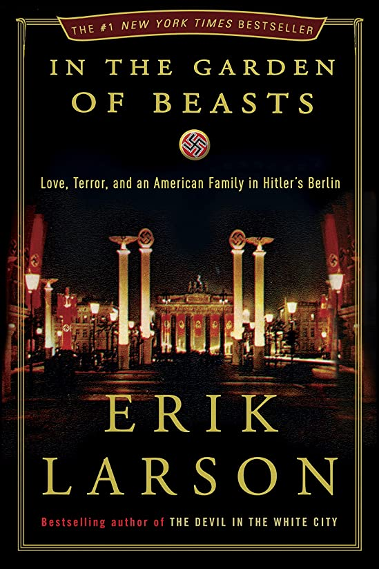 回転する間違いなくの間にIn the Garden of Beasts: Love, Terror, and an American Family in Hitler's Berlin (English Edition)