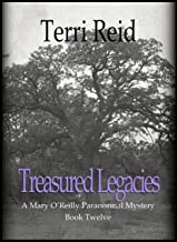 Treasured Legacies: A Mary O'Reilly Paranormal Mystery - Book Twelve (Mary O'Reilly Series 12)