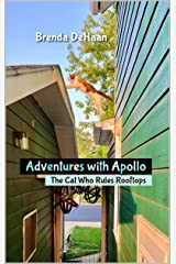 Adventures with Apollo: The Cat Who Rules Rooftops Kindle Edition