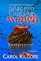 Jalapeno Cupcake Wench (The Amazing Gracie Trilogy, Book 1) (Amazing Gracie Mysteries) Kindle Edition
